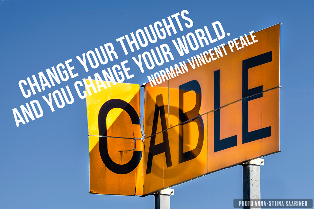 Quote Able to do, change your thoughts, photo Anna-Stiina Saarinen