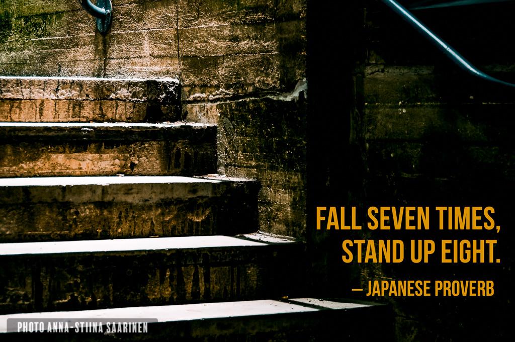 Quote Fall seven times, Japanese proverb photo Anna-Stiina Saarinen