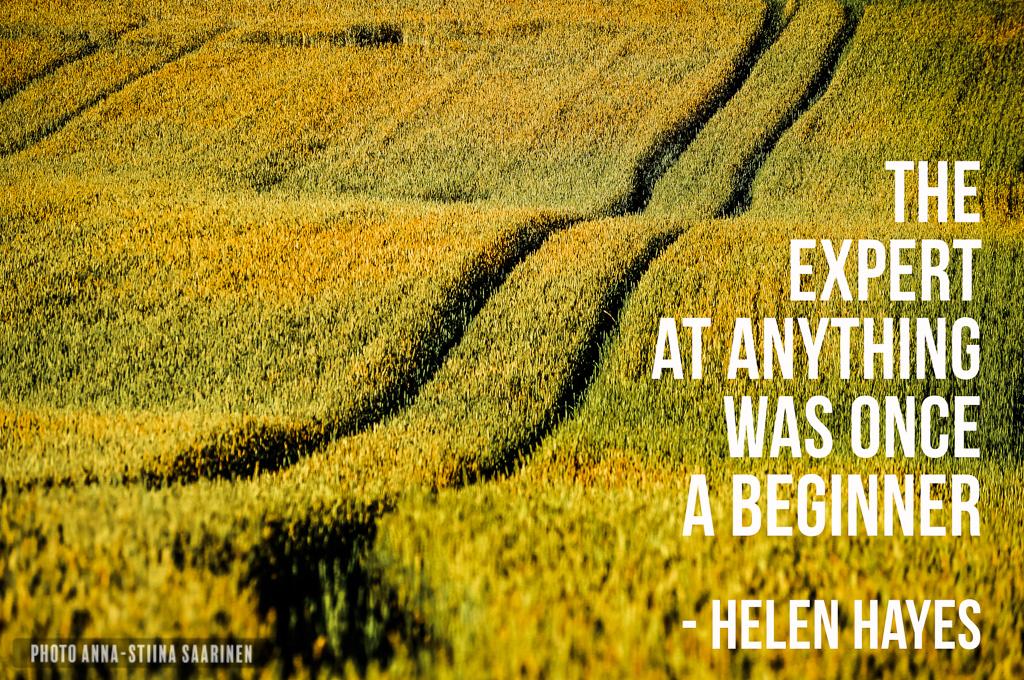 Quote the Expert was once a beginner, photo Anna-Stiina Saarinen
